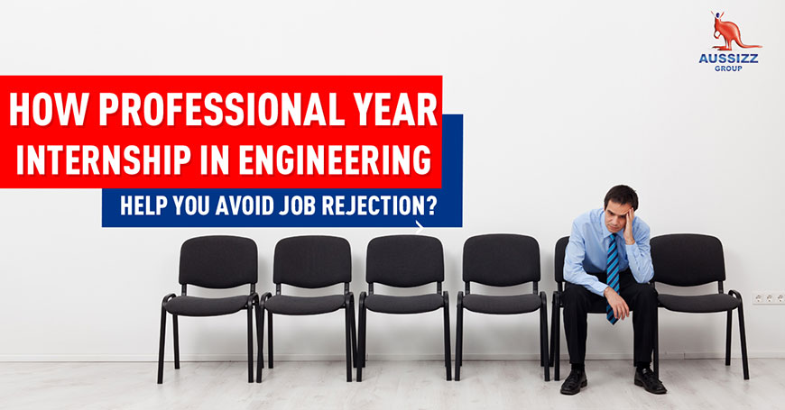 How Professional Year Internship in Engineering Help You Avoid Job Rejection?